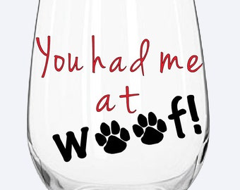 You had me at woof! Wine glass/coffee mug