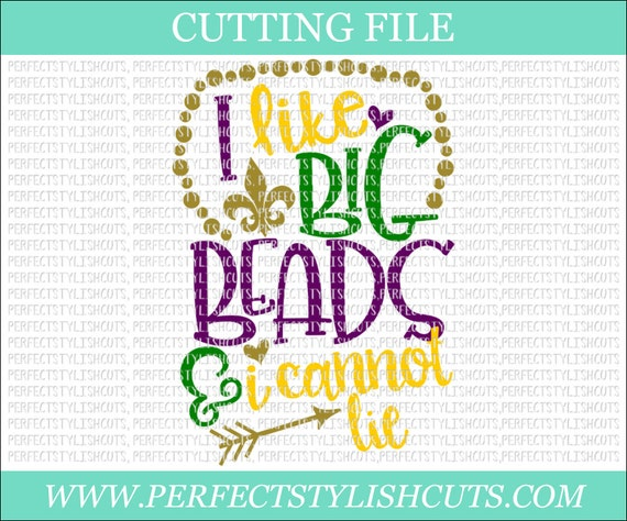 I Like Big Beads And I Cannot Lie Mardi Gras Svg Dxf Png