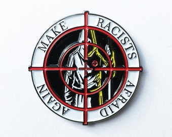 Make Racists Afraid Again enamel pin