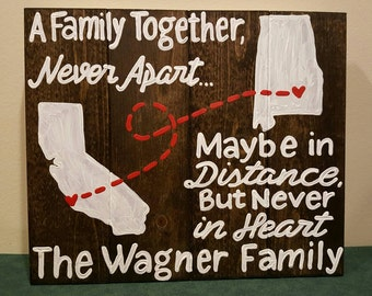 FAMILY NAME State to state - A family together never apart maybe in distance but never at heart wood sign