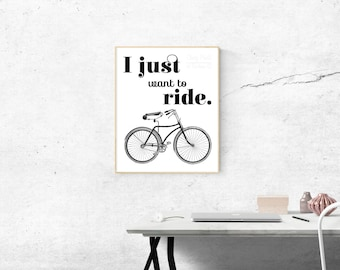 I Just Want to Ride Print