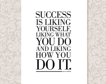 Success quote by Maya Angelou (A4) print in 5 colours