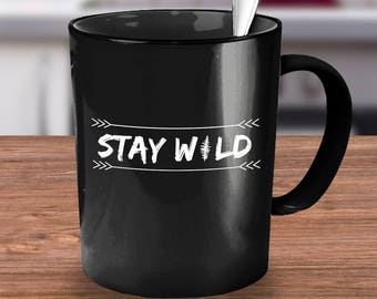 Stay Wild Quote Mug, Camping Gifts, Nature Lover Gift, Inspirational Mug, Wilderness, Explorer, Alaska, Hiking, Environmental, Travelers