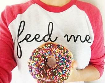 Feed Me Baseball Tee