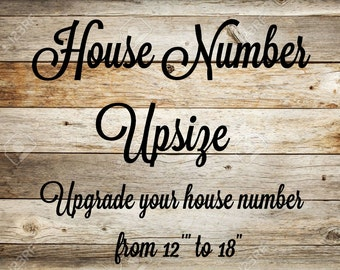 "House number Upsize (from 12"" to 18"")"