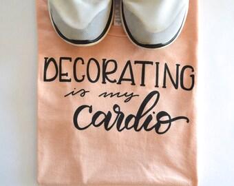 SALE!! Decorating Is My Cardio Crew Neck Graphic Tee