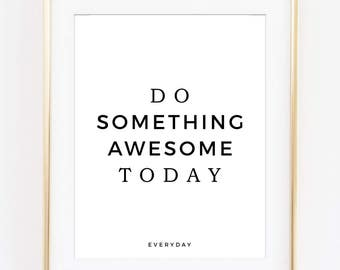 Do Something Awesome Today, Office Art, Office Printable, Motivational Print, Motivational Art, Printable Wall Decor, Inspirational Poster