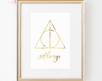 Harry Potter Wall Art Deathly Hallows Gold Foil Print - Always After All This Time - Deathly Hallows Symbol - Harry Potter Severus Snape