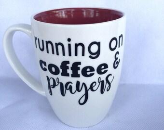 Funny Coffee Mug - Gift for Her - Oversized Coffee Mug - Funny Mug - Running On Coffee and Prayer - Custom Coffee Mug