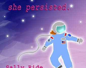Nevertheless, She Persisted Poster Featuring Sally Ride