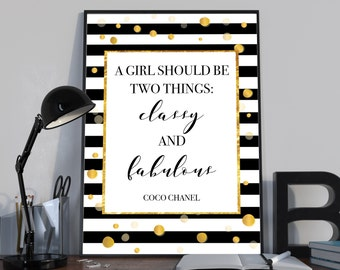 A Girl Should Always be Two Things: Classy and Fabulous Coco Chanel Quote Black and Gold Wall Art Inspirational Motivational Print