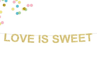 Love Is Sweet Glitter Banner | Wedding Banner | Engagement Party Banner | Dessert Table Banner | Sweets Table Sign | Wedding Sign Decor