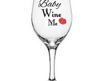 Baby wine me