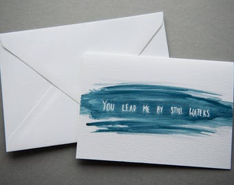 You Lead Me By Still Waters - Friendship / Encouragement / Just Because / Sympathy / Bible Verse Card - A6 Charity Card - Blue Watercolour