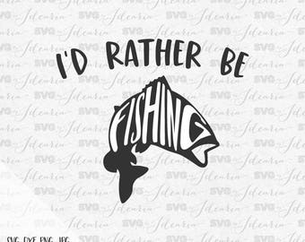 I'd rather be fishing svg, fishing pole svg, fish svg, hunting svg, fishing lure svg, lake svg, bass fish svg, bass svg, camping svg, summer