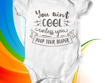 Not Cool Unless You Poop In Your Diaper Baby Bodysuit | Baby Shower Gift | Cute Baby Clothes | Funny Baby Bodysuit | Newborn Baby Clothes
