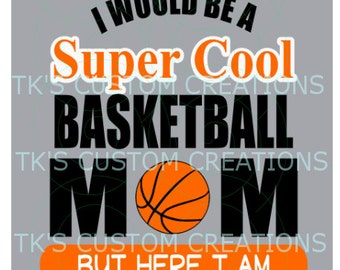 Super Cool Basketball Mom