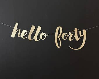 ANY NUMBER, Hello forty Banner, 40th Birthday Banner