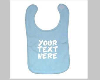 Your Text Here Baby Bib   Custom Baby Bib   Personalize Baby Bib   Baby Shower Gift   Custom Text Baby Bib   Infant Bib   Custom Bib   baby
