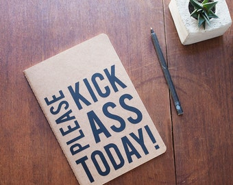 Please kick ate today!-notebook, kraft paper