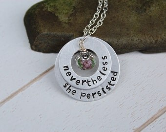 Nevertheless, She Persisted - Necklace - Inspirational - Statement - Jewelry - Hand Stamped - Political - Women - Feminist - Resistance