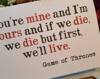 First we'll live ....Game of Thrones Quote Card