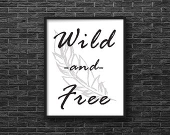 Wild And Free, Art Print, Digital Download, Wall Art, Quote, Printable, Instant Download, 8 X 10, Minimalist, Black and White, Typography