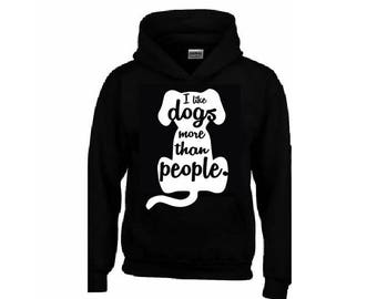 I Love DOGS more than PEOPLE (any color for the print) Hoodie