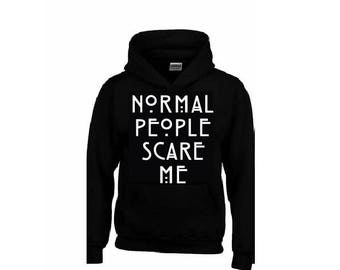 NORMAL PEOPLE Scare Me Hoodie + Your NAME or any text