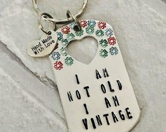 I am not old i am vintage keyring
