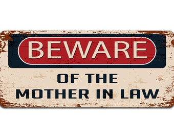 Beware of the Mother In Law | Metal Sign | Vintage Effect