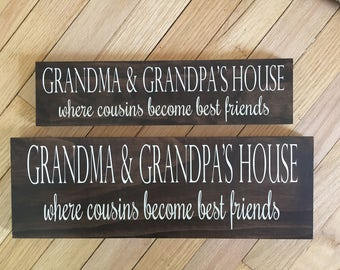Grandma & Grandpa's House - Where cousins become best friends - Grandma Sign - Grandpa Sign - Family Sign - Cousin Sign