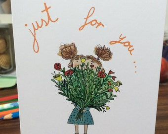Just For You Greetings Card - Flowers Card - Girl Card - Love Card - Special Card - Friends/Family Card - Cute Card - Happy Birthday Card.
