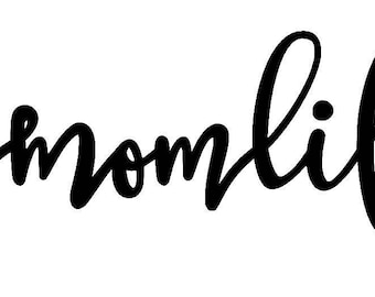 Momlife Decal Mother's Day Gift, Sister, Cousin, Friend, Aunt