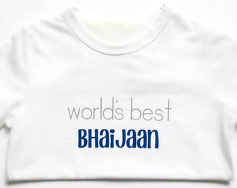 World's best, bhaijaan, bhai, brother, sibling, sister, cousin, friend, personalized, bodysuit, best, Tshirt, photo shoot, family, relative