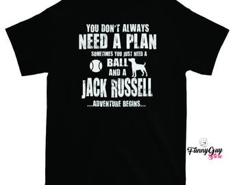 Jack Russell T-shirt - Jack Russell Lover - Gift For Dog Lover - Tshirts With Sayings - Jack Russell Owners Don't Need a Plan - Funny Tshirt