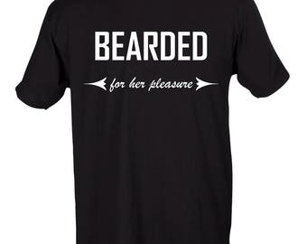 Funny Bearded For Her Pleasure Men's Graphic T-Shirt