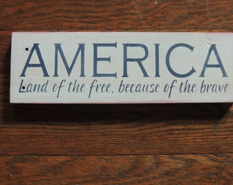 America Land of the Free because of the Brave sign, America Wood Sign, Hand Painted Sign