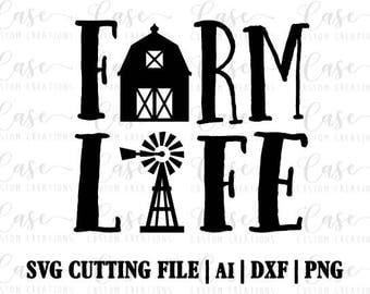 Farm Life SVG Cutting File, Ai, Png and Dxf   Instant Download   Cricut and Silhouette   Barn   Windmill   Farm House   Rustic