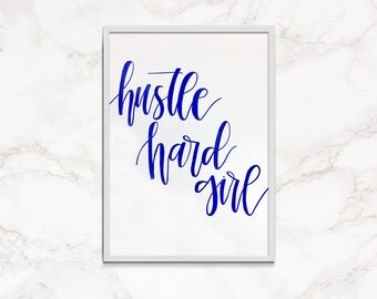 Hustle Hard Girl Calligraphy Print ~ Custom Calligraphy Print ~ Custom Quote Calligraphy Decor