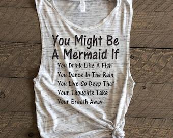 you might be a mermaid if, mermaid tank, mermaid shirt, mermaid tank top, mermaid top, mermaids, trending, mermaid muscle tank, muscle tank,