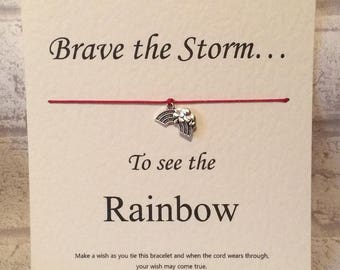 Brave the storm to see the rainbow  Tibetan Silver Charm Wish Bracelet & Message Card    Handmade By Erin