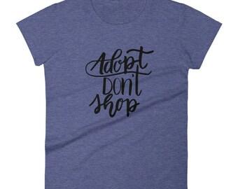 Adopt Don't Shop Women's T-Shirt