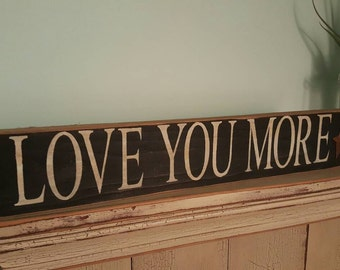 Love you more stencil sign with rusty star