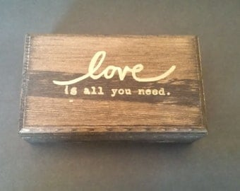 Love Is All You Need wooden box