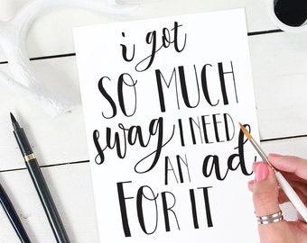 I Got So Much Swag I Need and Ad for It, Lil Wayne - Inspirational 8x10 INSTANT DOWNLOAD, PRINTABLE quote.