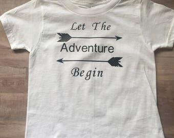 Let The Adventure Begin toddler shirt