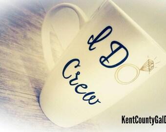 I DO Crew mug, bridesmaids, weddings, engagement, bridal party