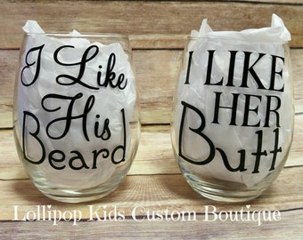 I like his beard, I like her butt Stemless wine glass set.