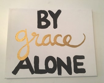 READY TO SHIP, by grace alone, canvas quote, custom canvas, canvas wall art, canvases, custom wall art, canvas paintings